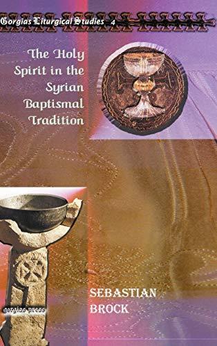 9781593338442: The Holy Spirit in the Syrian Baptismal Tradition (Gorgias Liturgical Studies)