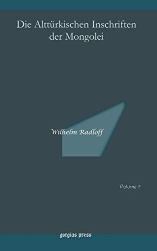 Die Altturkischen Inschriften Der Mongolei: Wilhelm Radloff