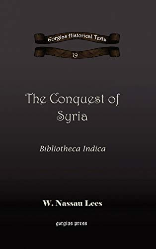 9781593339135: The Conquest of Syria (Gorgias Historical Texts)