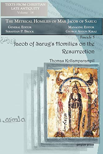 Jacob of Sarug's Homilies on the Resurrection: Thomas Kollamparampil