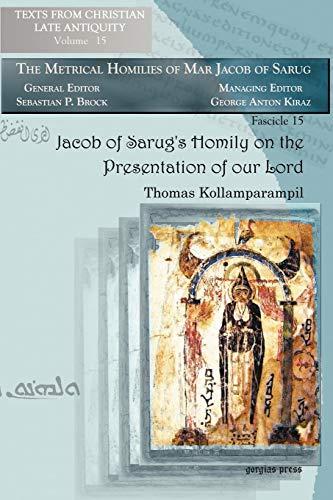Jacob of Sarug's Homily on the Presentation: Kollamparampil, Thomas
