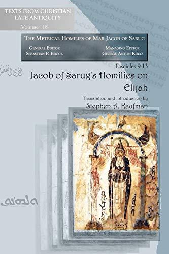 9781593339425: Jacob of Sarug's Homilies on Elijah: Metrical Homilies of Mar Jacob of Sarug