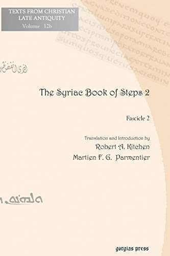 The Syriac Book of Steps 2 (Texts from Christian Late Antiquity) (English and Syriac Edition): ...
