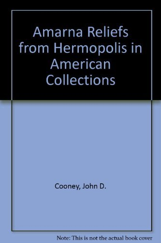 9781593339876: Amarna Reliefs from Hermopolis in American Collections