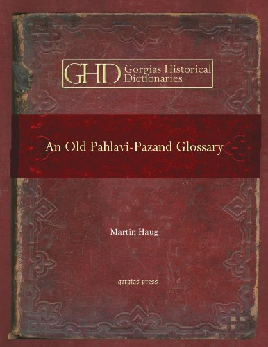 9781593339951: An Old Pahlavi-Pazand Glossary: Edited With an Alphabetical Index (Gorgias Historical Dictionaries)