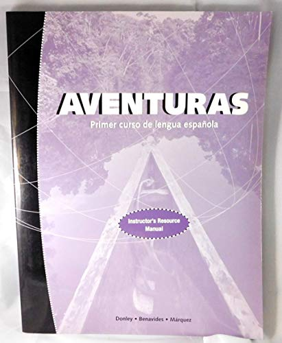 aventuras instructor's resource manual: benavides, marquez donley