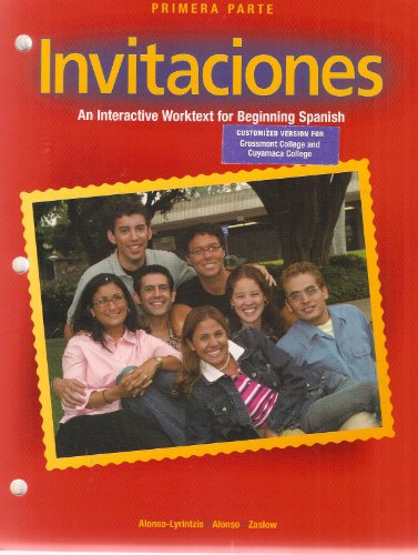 9781593344931: Invitaciones - An Interactive Text for Beginning Spanish (Prima Parte - Customized Version for Grossmont College and Cuyamaca College)