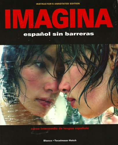 9781593349370: Imagina: Español Sin Barreras (Instructor's Annotated Edition) (Spanish Edition)