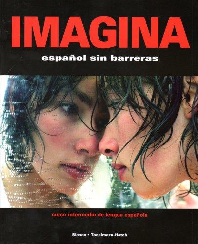 9781593349400: Imagina: Espanol sin Barreras/curso Intermedio de Lengua Espanola