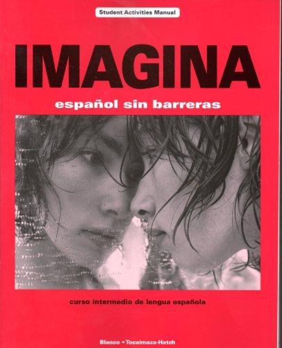 Imagina: Espanol sin Barreras/curso Intermedio de Lengua: Jose A. Blanco