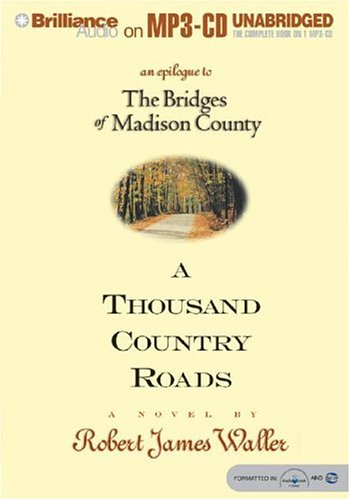 9781593350086: A Thousand Country Roads: An Epilogue to the Bridges of Madison County