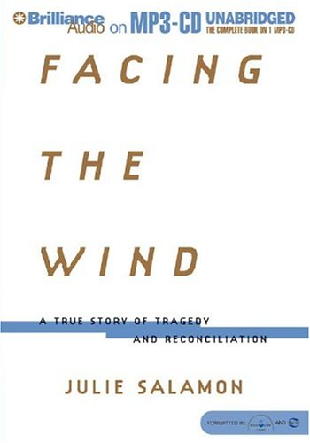 9781593350802: Facing the Wind: A True Story of Tragedy and Reconciliation