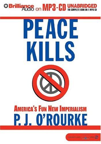 9781593353223: Peace Kills: America's Fun New Imperialism
