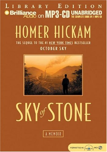 Sky of Stone: A Memoir (1593355297) by Homer Hickam