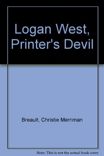 9781593367626: Logan West, Printer's Devil