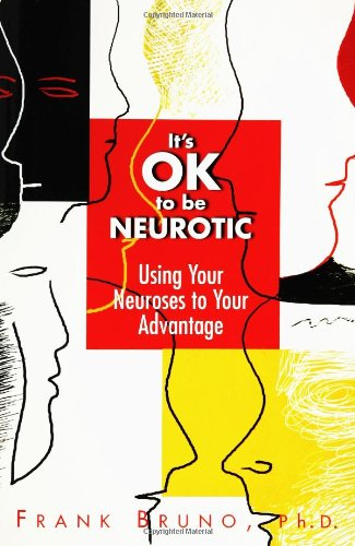 9781593370251: It's Ok To Be Neurotic