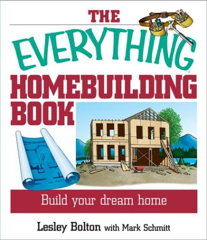 9781593370374: The Everything Homebuilding Book: Build Your Dream Home (Everything: Sports and Hobbies)