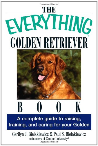 9781593370473: The Everything Golden Retriever Book: A Complete Guide to Raising, Training, and Caring for Your Golden