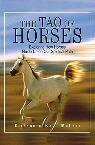9781593370992: The Tao Of Horses: Exploring How Horses Guide Us on Our Spiritual Path