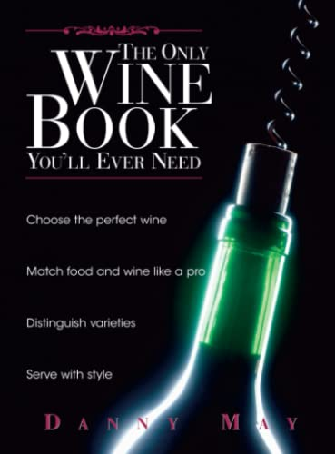 The Only Wine Book You'll Ever Need: May, Danny; Sharpe, Andy