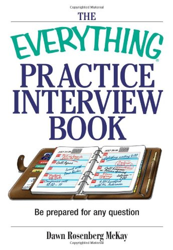 9781593371333: The Everything Practice Interview Book: Be prepared for any question