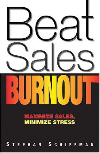 9781593371555: Beat Sales Burnout: Maximize Sales, Minimize Stress