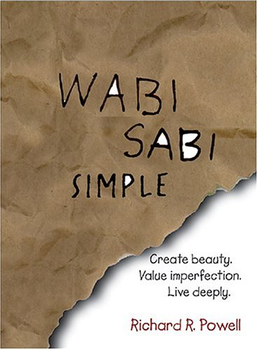 9781593371784: Wabi Sabi Simple: Create beauty. Value imperfection. Live deeply.