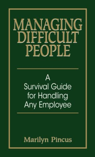 9781593371869: Managing Difficult People: A Survival Guide For Handling Any Employee