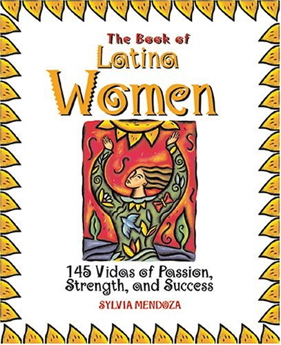 9781593372125: The Book of Latina Women: 150 Vidas of Passion, Strength, and Success