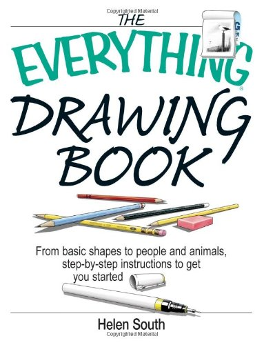 9781593372132: The Everything Drawing Book: From Basic Shape to People and Animals, Step-by-step Instruction to get you started