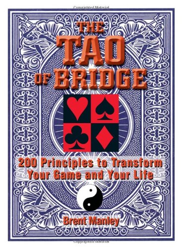 9781593372163: Tao Of Bridge: 200 Principles To Transform Your Game And Your Life