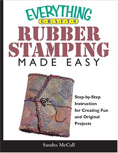 9781593372293: Everything Crafts Rubberstamping Made Easy (An Everything)