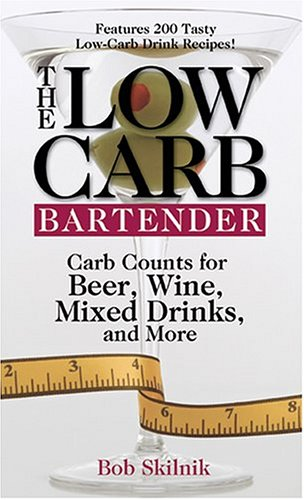 9781593372538: The Low-Carb Bartender: Carb Counts for Beer, Wine, Mixed Drinks and More