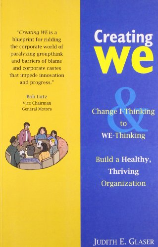 9781593372682: Creating We: Change I-Thinking to WE-Thinking & Build a Healthy, Thriving Organization