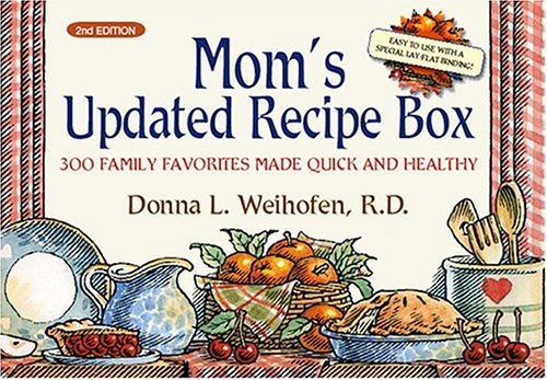 9781593372750: Mom's Updated Recipe Box: 300 Family Favorites Made Quick and Healthy