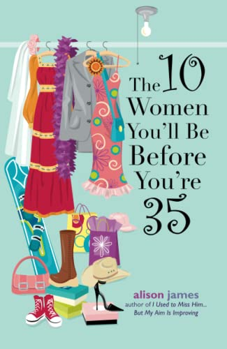 9781593372774: The 10 Women You'll Be Before You're 35