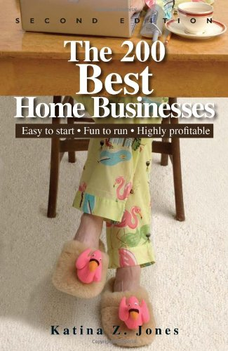 9781593372965: The 200 Best Home Businesses: Easy To Start, Fun To Run, Highly Profitable