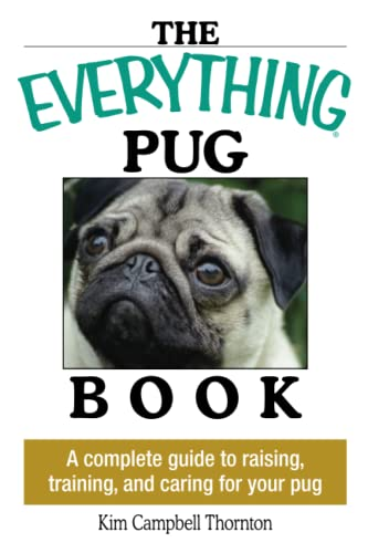 9781593373146: The Everything Pug Book: A Complete Guide To Raising, Training, And Caring For Your Pug