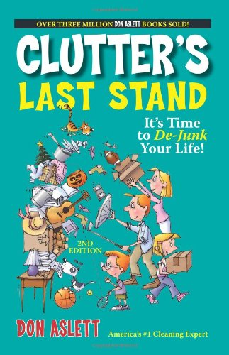 9781593373290: Clutter's Last Stand: It's Time To De-junk Your Life!
