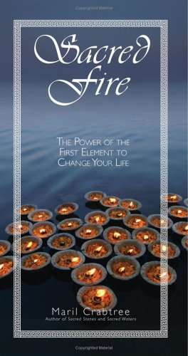 9781593373665: Sacred Fire: The Power of the First Element to Change Your Life