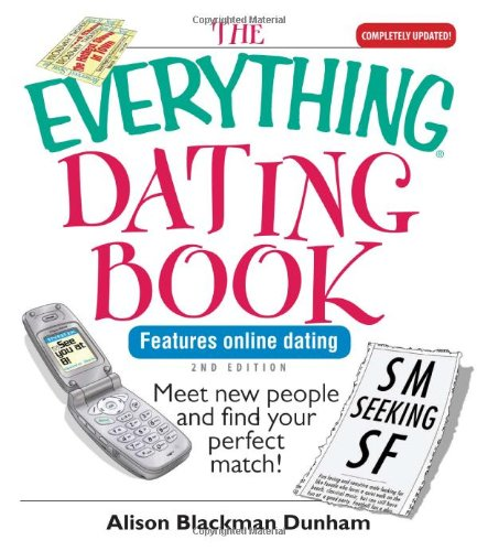 9781593373726: The Everything Dating Book: Meet New People and Find Your Perfect Match!