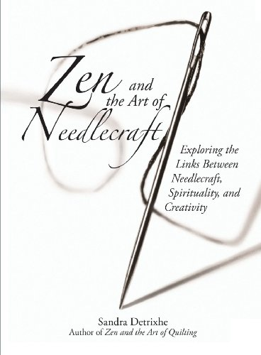 9781593373757: Zen And the Art of Needlecraft Exploring the Links Between Needlecraft, Spirituality, And Creativity