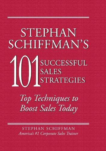 9781593373764: Stephan Schiffman's 101 Successful Sales Strategies: Top Techniques to Boost Sales Today