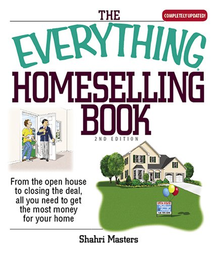 9781593373962: The Everything Homeselling Book: From the Open House to Closing the Deal, All You Need to Get the Most Money for Your Home!