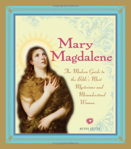 9781593373986: Mary Magdalene: The Modern Guide to the Bible's Most Mysterious And Misunderstood Woman