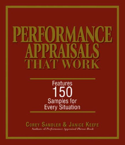 9781593374051: Performance Appraisals That Work: Features 150 Samples for Every Situation