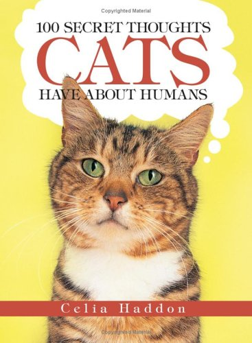 9781593374167: 100 Secret Thoughts Cats Have About Humans