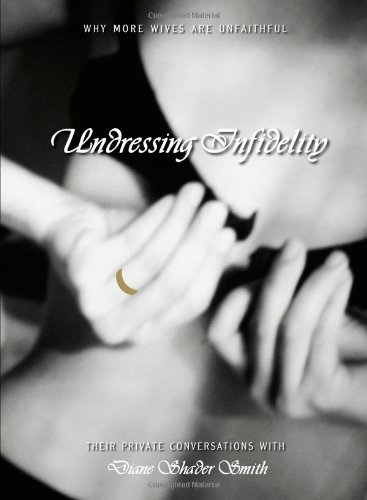 9781593374815: Undressing Infidelity: Why More Wives are Unfaithful