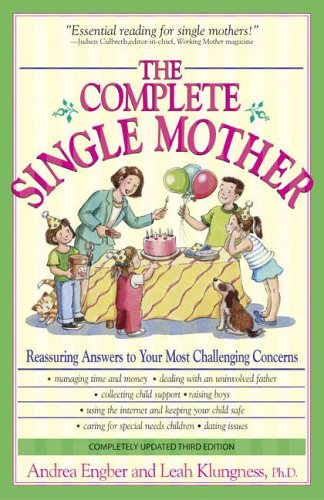 9781593374907: The Complete Single Mother: Reassuring Answers to Your Most Challenging Concerns