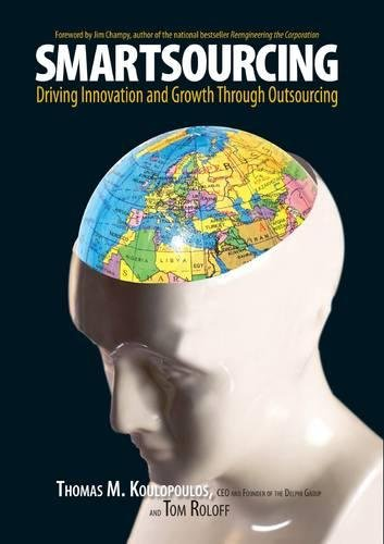 Smartsourcing: Driving Innovation And Growth Through Outsourcing: Driving Innovation Through ...